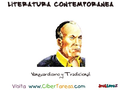 Vanguardismo y Tradicional  - Literatura Contemporanea