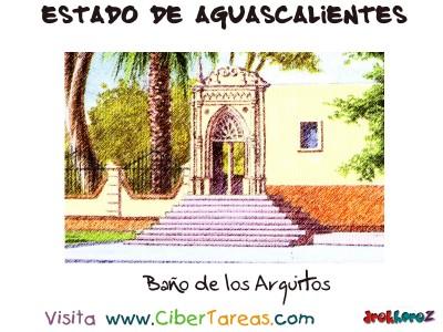 Baño de los Arquitos - Estado de Aguascalientes