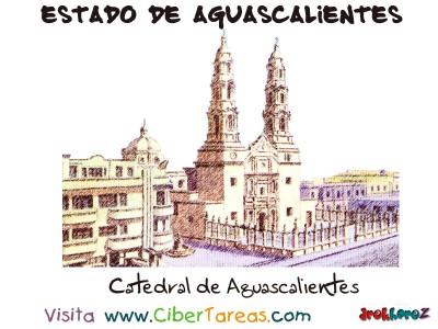 Catedral de Aguascalientes - Estado de Aguascalientes