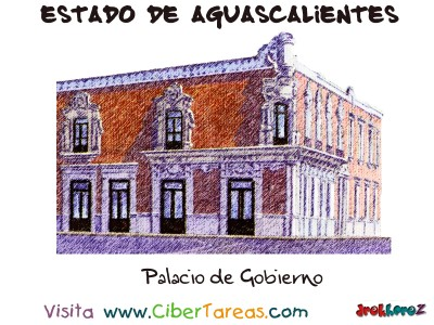 Palacio de Gobierno - Estado de Aguascalientes