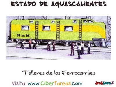 Talleres de los Ferrocarriles - Estado de Aguascalientes