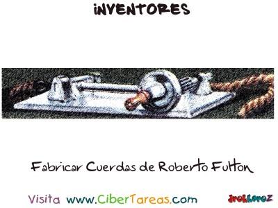 Fabricar Cuerdas de Roberto Fulton-Inventores
