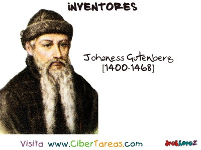 Johaness Gutenberg-1400-1468-Inventores