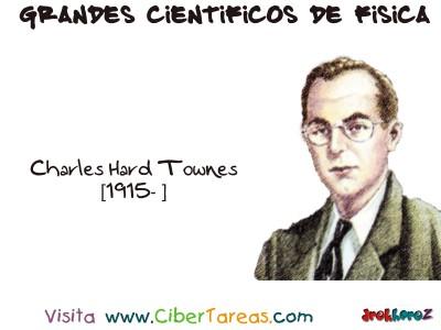 Charles Hard Townes - Grandes Cientificos de Fisica