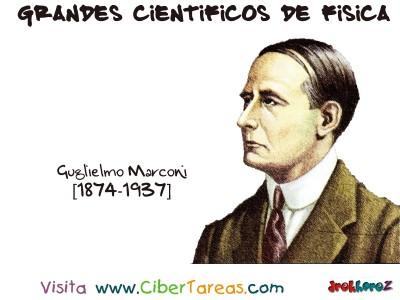 Guglielmo Marconi - Grandes Cientificos de Fisica