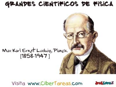 Max Karl Ernst Ludwig Planck - Grandes Cientificos de Fisica