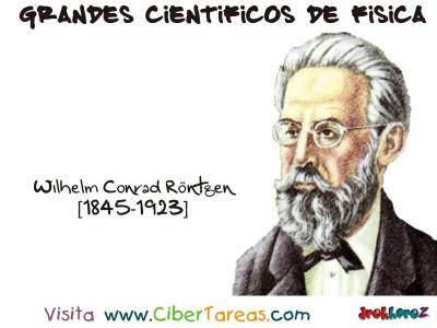 Wilhelm Conrad Röntgen - Grandes Cientificos de Fisica