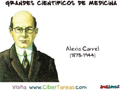Alexis Carrel - Grandes Cientificos de la Medicina