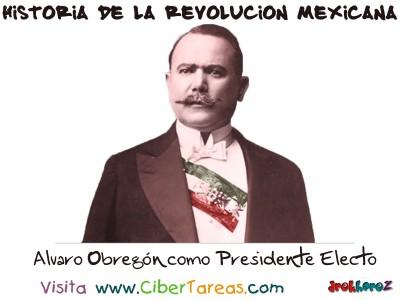 Alvaro Obregón como Presidente Electo - Historia de la Revolucion Mexicana