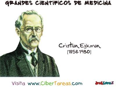 Cristian Eijkman - Grandes Cientificos de la Medicina
