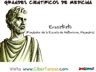 Erasistrato [Fundador de la Escuela de Anatomia de Alejandria] - Grandes Cientificos de la Medicina