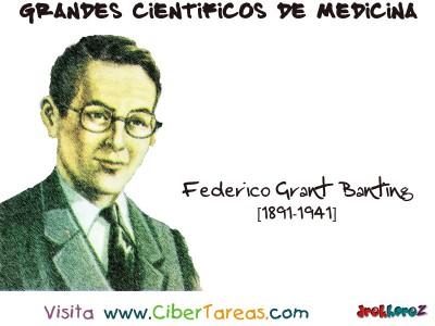 Federico Grant Banting - Grandes Cientificos de la Medicina