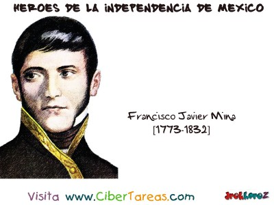 Francisco Javier Mina - Heroes de la Independencia de Mexico