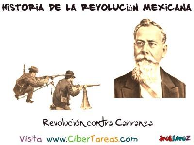 Revolucion contra Carranza - Historia de la Revolucion Mexicana