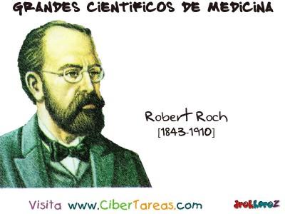 Robert Roch - Grandes Cientificos de la Medicina