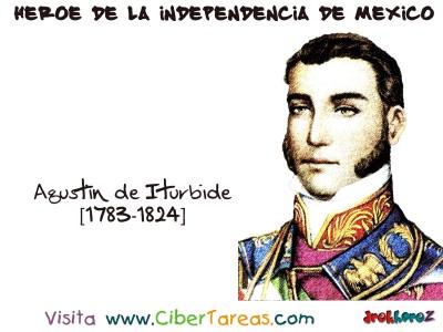Agustin de Iturbide - Heroe de la Independencia de Mexico