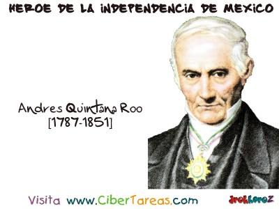 Andres Quintana Roo - Heroe de la Independencia de Mexico