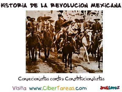 Convencionistas contra Constitucionalistas - Historia de la Revolucion Mexicana