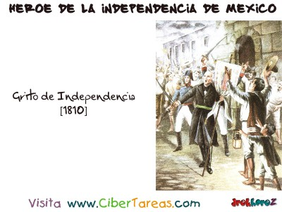 Grito de Independencia - Heroe de la Independencia de Mexico