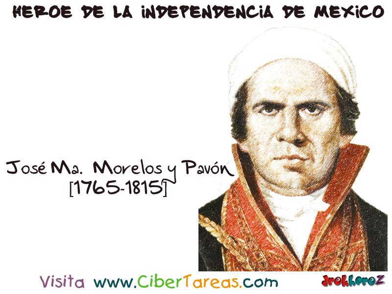 Jos U00e9 Mar U00eda Morelos Y Pav U00f3n  U2013 H U00e9roe De La Independencia De