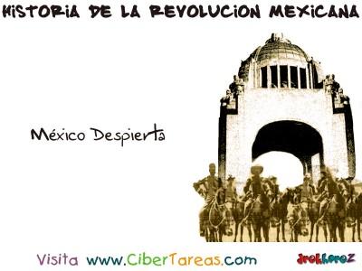 Mexico Despierta - Historia de la Revolucion Mexicana