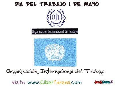 Organización Internacional del Trabajo - Dia del Trabajo 1 de Mayo