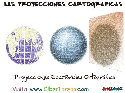 Proyecciones Ecuatoriales Ortografica - Proyecciones Cartograficas