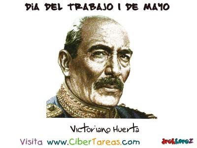 Victoriano Huerta - Dia del Trabajo 1 de Mayo
