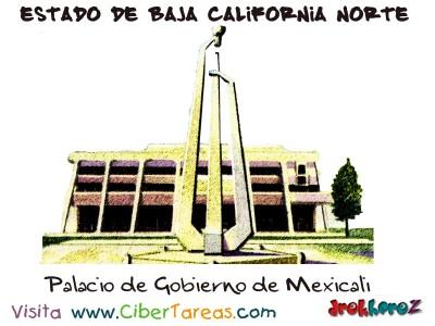 Palacio de Gobierno de Mexicali - Estado de Baja California Norte