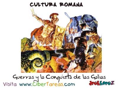 Guerras y la Conquista de las Galias - Cultura Romana