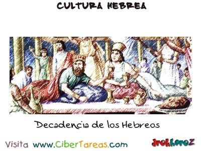 Decadencia de los Hebreos - Cultura Hebrea