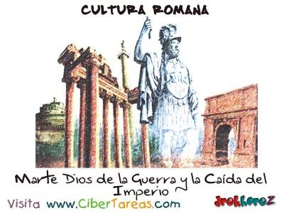 Marte Dios de la Guerra y la Caida del Imperio - Cultura Romana
