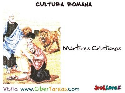 Martires Cristianos - Cultura Romana