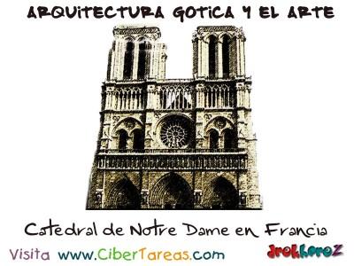 Catedral de Notre Dame - Arquitectura Gotica y el Arte