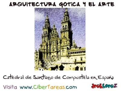 Catedral de Santiago de Compostela - Arquitectura Gotica y el Arte