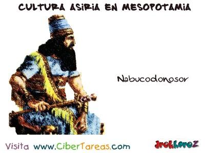 Nabucodonosor - Cultura Asiria en Mesopotamia