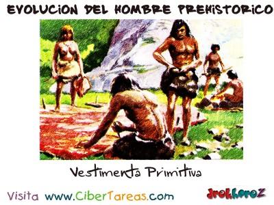 Vestimenta Primitiva - Evolucion del Hombre Prehistorico