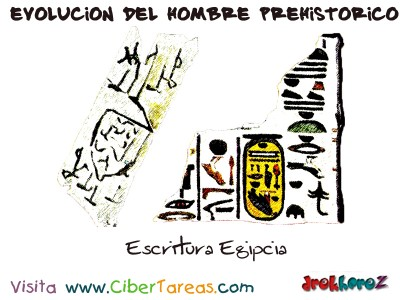 Escritura Egipcia - Evolucion del Hombre Prehistorico
