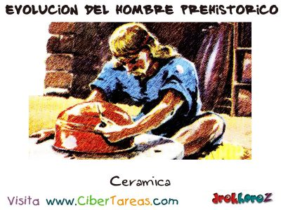 Ceramica - Hombre Prehistorico