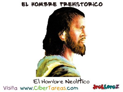 El Hombre Neolitico - El Hombre Primitivo