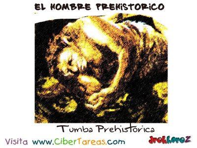 Tumba Prehistorica- El Hombre Primitivo
