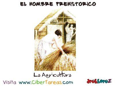 La Agricultura - El Hombre Primitivo