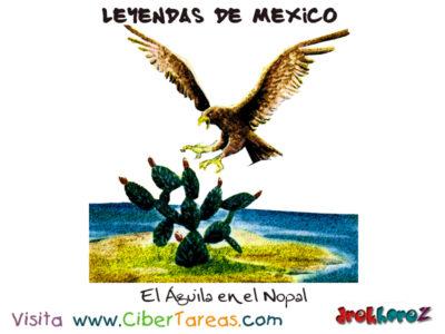 El Águila y el Nopal  – Leyendas Mexicanas 0
