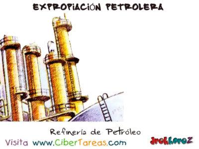 Refinería del Petróleo – Expropiación Petrolera 0