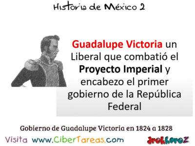 Gobierno de Guadalupe Victoria [1824-1828] en las Ideologías del Estado Nación – Historia de México 2 0